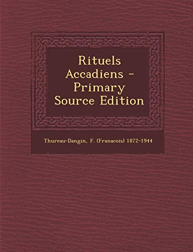 9781294702276: Rituels Accadiens - Primary Source Edition (French Edition)