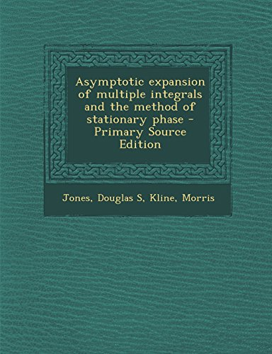 9781294703525: Asymptotic expansion of multiple integrals and the method of stationary phase