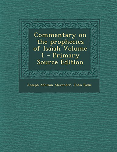 9781294704065: Commentary on the Prophecies of Isaiah Volume 1 - Primary Source Edition