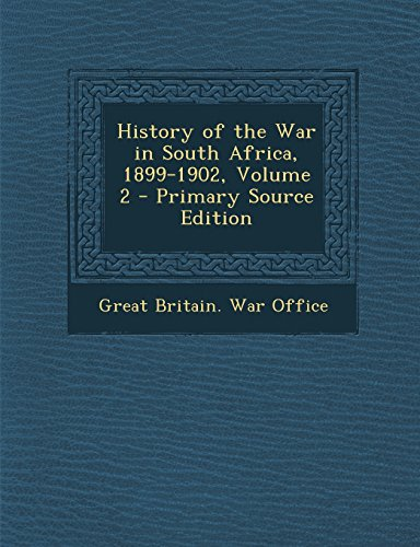 9781294706298: History of the War in South Africa, 1899-1902, Volume 2 - Primary Source Edition
