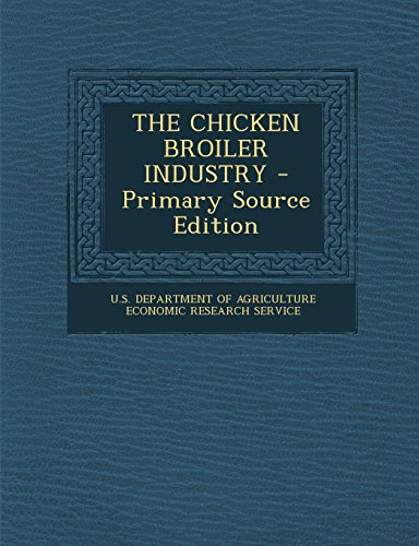 9781294707615: The Chicken Broiler Industry - Primary Source Edition