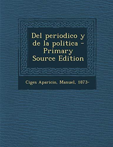 9781294708827: del Periodico y de La Politica - Primary Source Edition