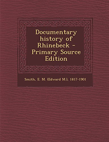 9781294709374: Documentary History of Rhinebeck - Primary Source Edition