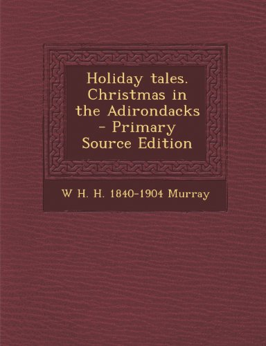 9781294710721: Holiday tales. Christmas in the Adirondacks