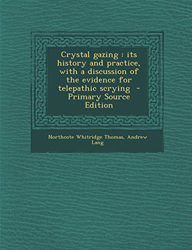 9781294711940: Crystal gazing: its history and practice, with a discussion of the evidence for telepathic scrying