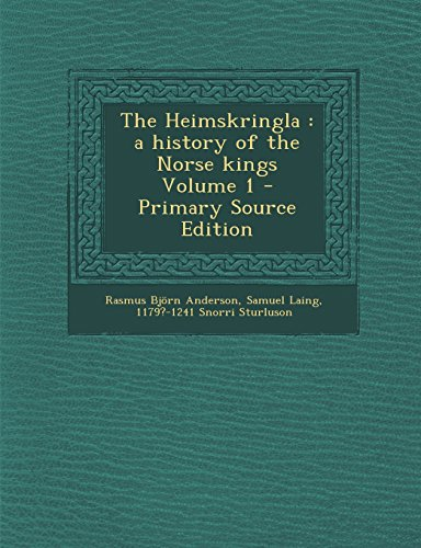 9781294714316: The Heimskringla: A History of the Norse Kings Volume 1