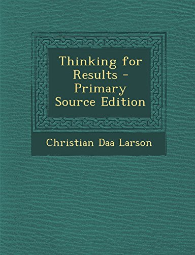 9781294717355: Thinking for Results - Primary Source Edition