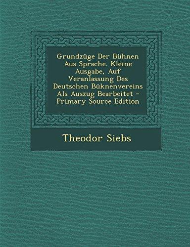 9781294717928: Grundzüge Der Bühnen Aus Sprache. Kleine Ausgabe, Auf Veranlassung Des Deutschen Büknenvereins Als Auszug Bearbeitet (German Edition)