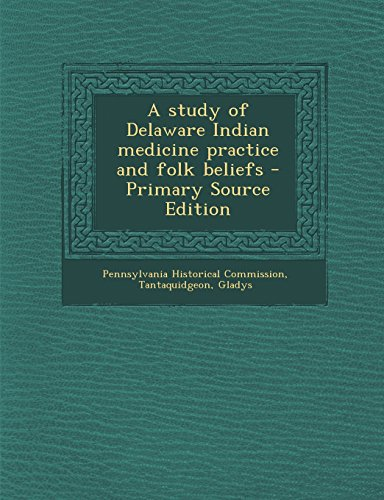 9781294723028: A study of Delaware Indian medicine practice and folk beliefs