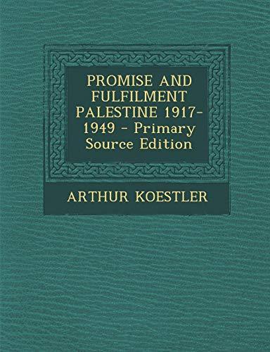 PROMISE AND FULFILMENT PALESTINE 1917-1949: KOESTLER, ARTHUR