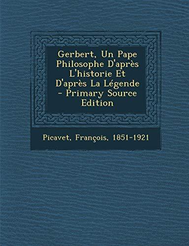 9781294724001: Gerbert, Un Pape Philosophe D'après L'historie Et D'après La Légende (French Edition)