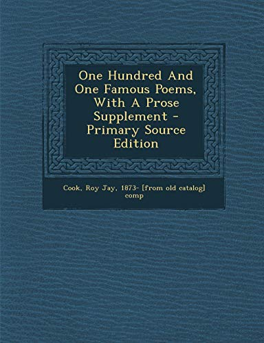 9781294724346: One Hundred And One Famous Poems, With A Prose Supplement