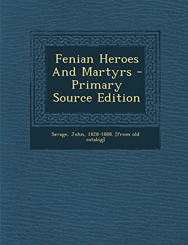 9781294724544: Fenian Heroes And Martyrs