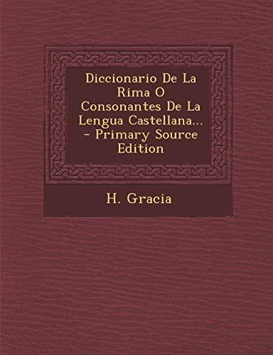 9781294727422: Diccionario De La Rima O Consonantes De La Lengua Castellana... (Spanish Edition)