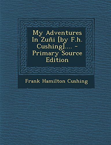 9781294727514: My Adventures In Zuñi