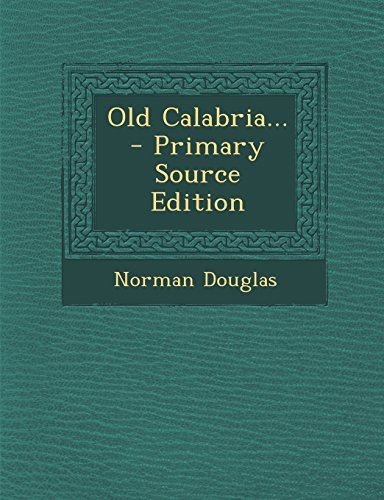 9781294727552: Old Calabria... - Primary Source Edition