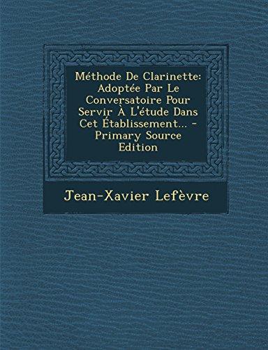 9781294727583: Méthode De Clarinette: Adoptée Par Le Conversatoire Pour Servir À L'étude Dans Cet Établissement...