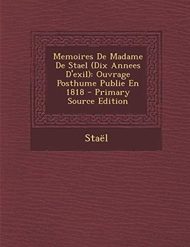 Memoires de Madame de Stael (Dix Annees: Stael
