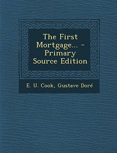 9781294729860: The First Mortgage... - Primary Source Edition