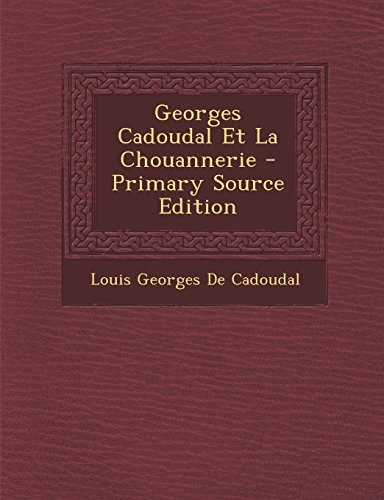 9781294731085: Georges Cadoudal Et La Chouannerie - Primary Source Edition