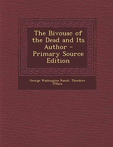 9781294731283: The Bivouac of the Dead and Its Author - Primary Source Edition