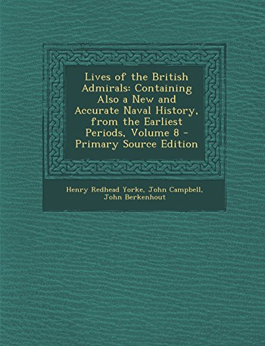 9781294732211: Lives of the British Admirals: Containing Also a New and Accurate Naval History, from the Earliest Periods, Volume 8