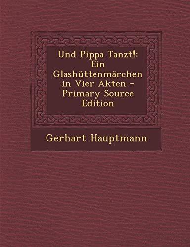 9781294736530: Und Pippa Tanzt!: Ein Glashüttenmärchen in Vier Akten
