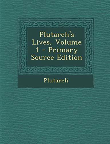 9781294738442: Plutarch's Lives, Volume 1 - Primary Source Edition