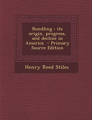 9781294742401: Bundling: Its Origin, Progress, and Decline in America - Primary Source Edition