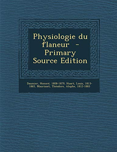 9781294743477: Physiologie Du Flaneur
