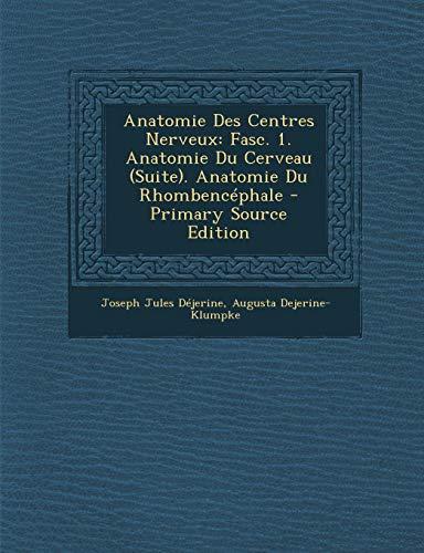 9781294746645: Anatomie Des Centres Nerveux: Fasc. 1. Anatomie Du Cerveau (Suite). Anatomie Du Rhombencephale