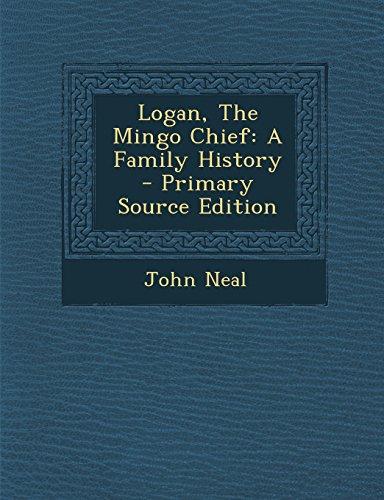 9781294746768: Logan, The Mingo Chief: A Family History