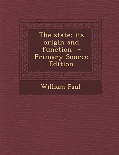 9781294749172: The State: Its Origin and Function - Primary Source Edition