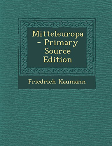 9781294749509: Mitteleuropa - Primary Source Edition