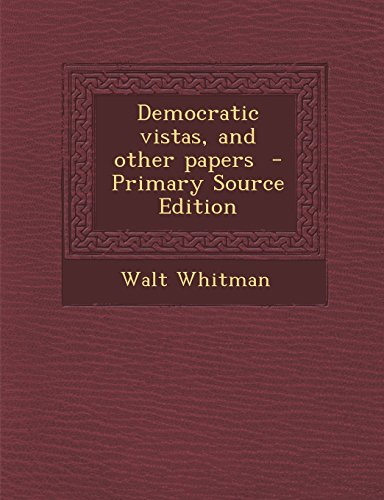 9781294749844: Democratic vistas, and other papers