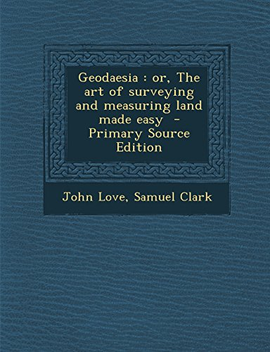 9781294750185: Geodaesia: or, The art of surveying and measuring land made easy