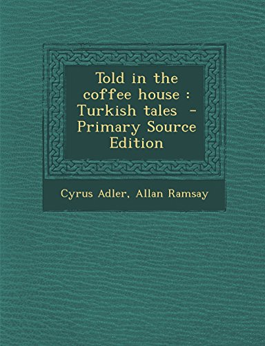 9781294750307: Told in the coffee house: Turkish tales