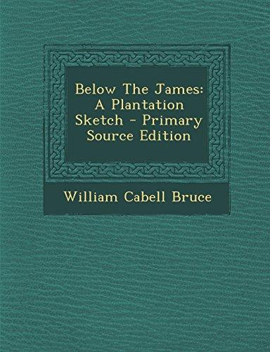 9781294756781: Below The James: A Plantation Sketch