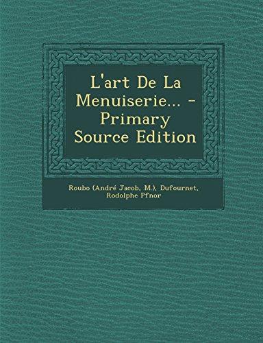 9781294759409: L'art De La Menuiserie... (French Edition)