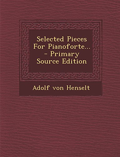 9781294759744: Selected Pieces For Pianoforte...