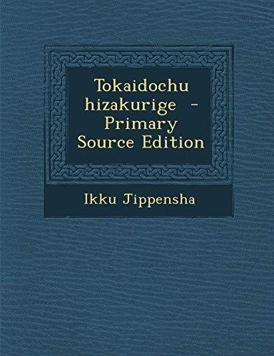 Tokaidochu Hizakurige (Paperback): Ikku Jippensha