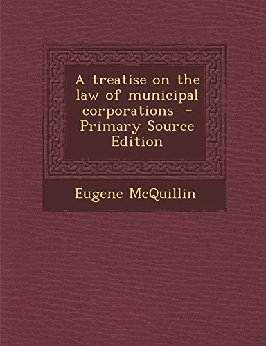 9781294761013: A treatise on the law of municipal corporations