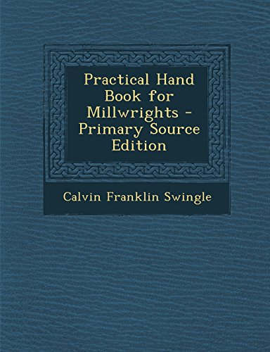 9781294764717: Practical Hand Book for Millwrights