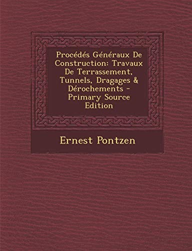 9781294765462: Procedes Generaux de Construction: Travaux de Terrassement, Tunnels, Dragages & Derochements