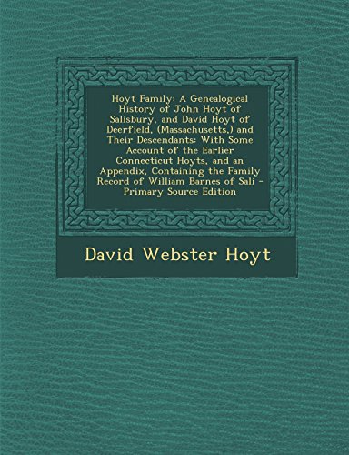 9781294766483: Hoyt Family: A Genealogical History of John Hoyt of Salisbury, and David Hoyt of Deerfield, (Massachusetts,) and Their Descendants: With Some Account ... the Family Record of William Barnes of Sali