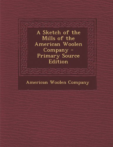 9781294766599: A Sketch of the Mills of the American Woolen Company