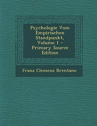 9781294766612: Psychologie Vom Empirischen Standpunkt, Volume 1 - Primary Source Edition (German Edition)