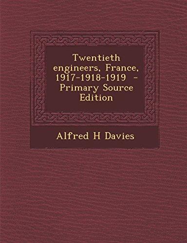 9781294768975: Twentieth engineers, France, 1917-1918-1919