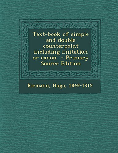 9781294770473: Text-book of simple and double counterpoint including imitation or canon