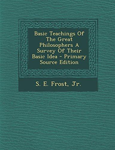 9781294770947: Basic Teachings Of The Great Philosophers A Survey Of Their Basic Idea